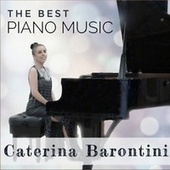 The Best Piano Music by Caterina Barontini