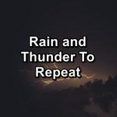 Rain and Thunder To Repeat de Thunderstorm Sleep