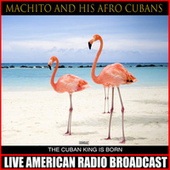 The Cuban King Is Born by Machito