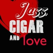 Jazz, Cigar and Love von Various Artists