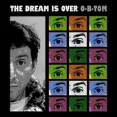 The Dream Is Over by O-B-Tom