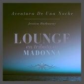 Aventura De Una Noche: Lounge En Tributo a Madonna de Jessica Hathaway