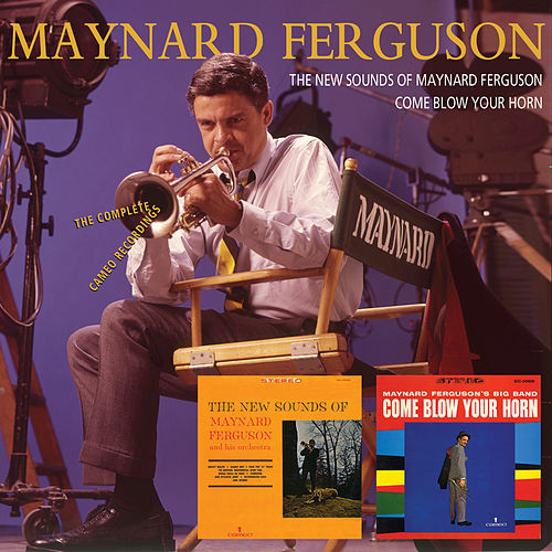 The New Sounds Of Maynard Ferguson/Come Blow Your Horn by Maynard Ferguson