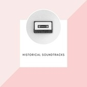 Historical Soundtracks von Various Artists