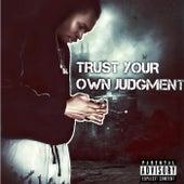 TRUST YOUR OWN JUDGEMENT von Bo