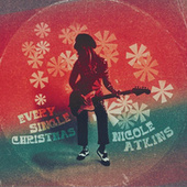 Every Single Christmas by Nicole Atkins