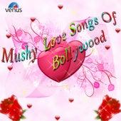 Mushy Love Songs of Bollywood de Various Artists