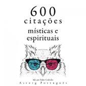 600 Citações Místicas e Espirituais (Recolha as Melhores Citações) by Dalai Lama