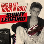 Tried Ta Kill Rock n Roll by Sunny Ledfurd