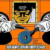 Long Tall Weekend by They Might Be Giants