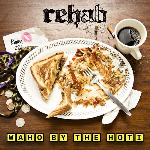 Waho By The Hoti - Single by Rehab