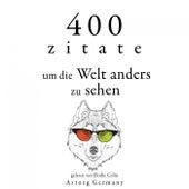 400 Zitate, um die Welt anders zu sehen (Sammlung bester Zitate) by Dalai Lama