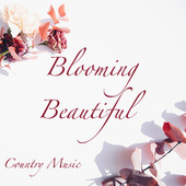Blooming Beautiful Country Music von Various Artists