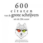 600 citaten van de grote schrijvers van de 20e eeuw (Verzameling van de mooiste citaten) by Anne Frank