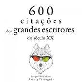 600 Citações de Grandes Escritores do Século 20 (Recolha as Melhores Citações) by Anne Frank