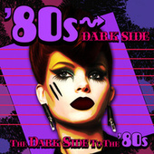 80s Dark Side - the Dark Side to the '80s de Various Artists
