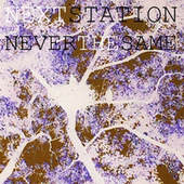Never the Same by Next Station