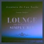 Aventura De Una Noche: Lounge En Tributo a Simply Red de Lounge Surfers