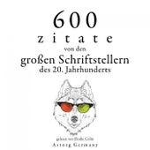 600 Zitate von den großen Schriftstellern des 20. Jahrhunderts (Sammlung bester Zitate) by Anne Frank
