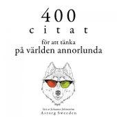 400 citat för att se världen annorlunda (Samling av de bästa citat) by Dalai Lama