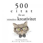 500 citat för att stimulera kreativitet (Samling av de bästa citat) by Albert Einstein