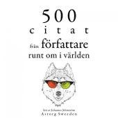 500 citat från författare runt om i världen (Samling av de bästa citat) by Miguel de Cervantes