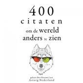400 citaten om de wereld anders te zien (Verzameling van de mooiste citaten) by Dalai Lama