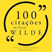 100 Citações de Oscar Wilde (Recolha as 100 Citações de) by Oscar Wilde