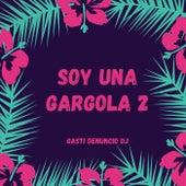 Soy Una Gargola 2 de Gasti Denuncio DJ