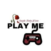 Play Me von Xae Benz