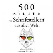 500 Zitate von Schriftstellern aus der ganzen Welt (Sammlung bester Zitate) by Miguel de Cervantes