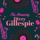 The Amazing Dizzy Gillespie de Dizzy Gillespie