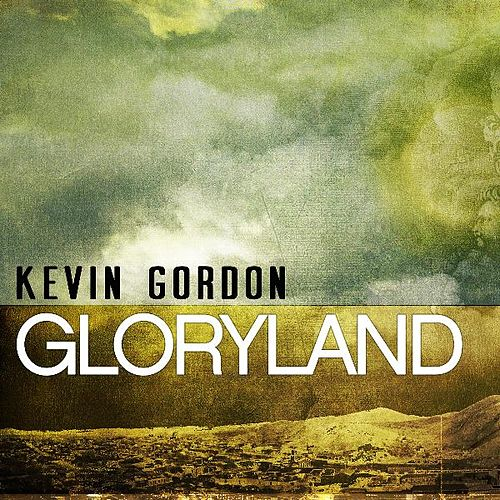 Gloryland by Kevin Gordon