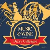 Music & Wine with Dizzy Gillespie, Vol. 2 de Dizzy Gillespie