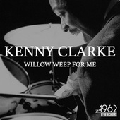 Willow Weep for Me fra Kenny Clarke