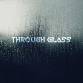 Through Glass de R.O.R.