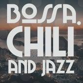 Bossa, Chili and Jazz (The Best Latin Selection Bossa Nova Brazil) by Various Artists