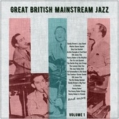 Great British Mainstream Jazz, Volume 1 by Various Artists