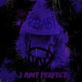 I Aint Perfect van Pbaby