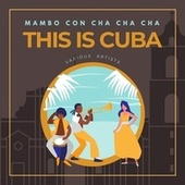 Mambo Con Cha Cha Cha (This Is Cuba) de Various Artists