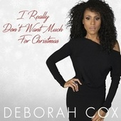 I Really Don't Want Much For Christmas de Deborah Cox