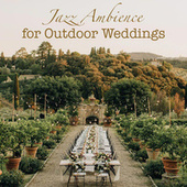 Jazz Ambience for Outdoor Weddings von Various Artists