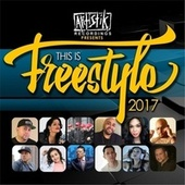 This Is Freestyle 2017 by Various Artists
