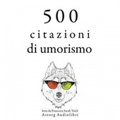 500 citazioni umorismo (Le migliori citazioni) by Oscar Wilde