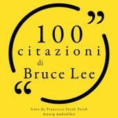 100 citazioni di Bruce Lee (Le 100 citazioni di...) by Bruce Lee