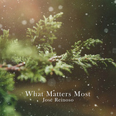 What Matters Most di José Reinoso