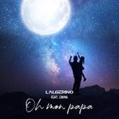 Oh mon papa by L'algerino