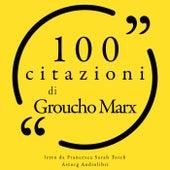 100 citazioni di Groucho Marx (Le 100 citazioni di...) by Groucho Marx