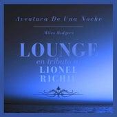 Aventura De Una Noche: Lounge En Tributo a Lionel Richie de Miles Rodgers