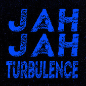 Jah Jah de Turbulence